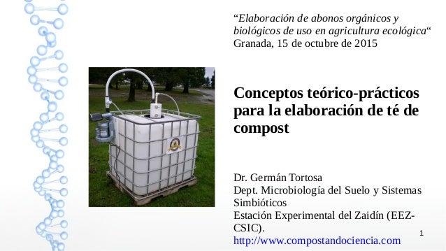 """1 """"Elaboración de abonos orgánicos y biológicos de uso en agricultura ecológica"""" Granada, 15 de octubre de 2015 Conceptos ..."""
