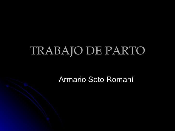 TRABAJO DE PARTO Armario Soto Romaní