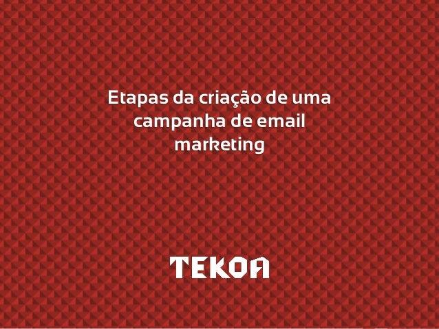 Etapas da criação de uma campanha de email marketing