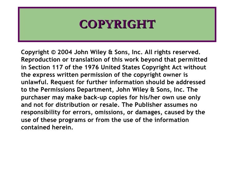 COPYRIGHT Copyright © 2004 John Wiley & Sons, Inc. All rights reserved. Reproduction or translation of this work beyond th...