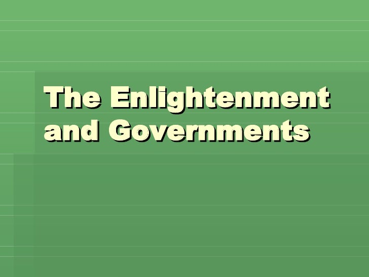 The Enlightenment and Governments