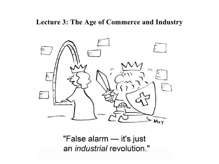 Lecture 3: The Age of Commerce and Industry