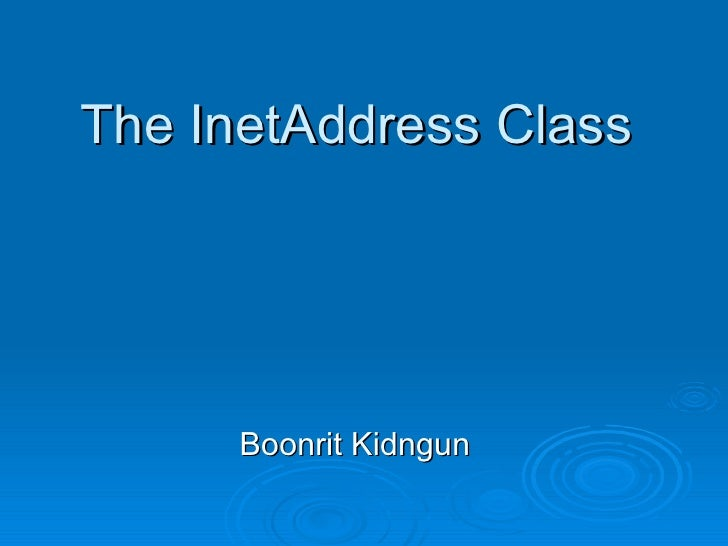 The InetAddress Class   Boonrit Kidngun
