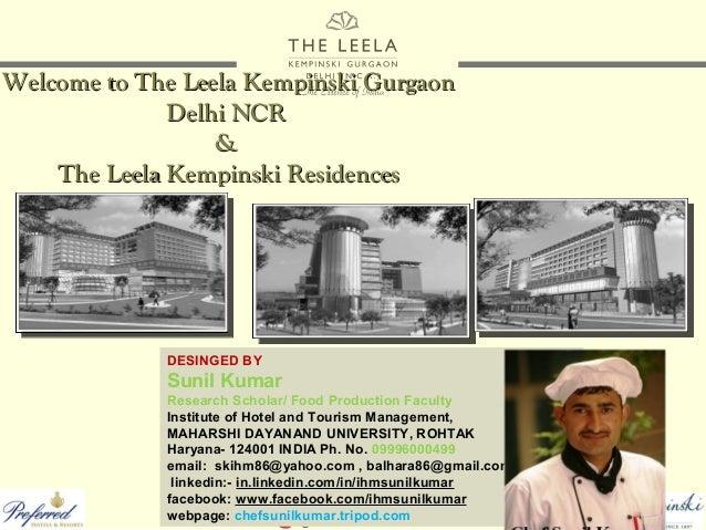 Welcome to The Leela Kempinski Gurgaon Delhi NCR & The Leela Kempinski Residences  DESINGED BY  Sunil Kumar Research Schol...
