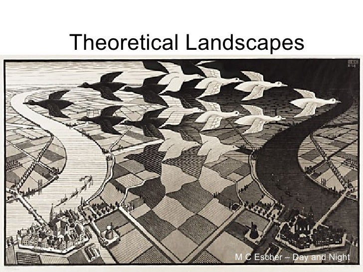 Theoretical Landscapes M C Escher – Day and Night