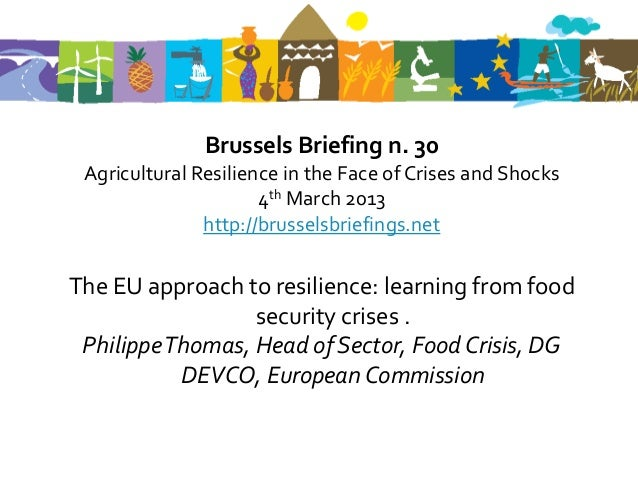 Brussels Briefing n. 30 Agricultural Resilience in the Face of Crises and Shocks                      4th March 2013      ...