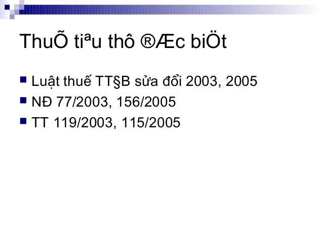 ThuÕ tiªu thô ®Æc biÖt Luật thuế TT§B sửa đổi 2003, 2005 NĐ 77/2003, 156/2005 TT 119/2003, 115/2005
