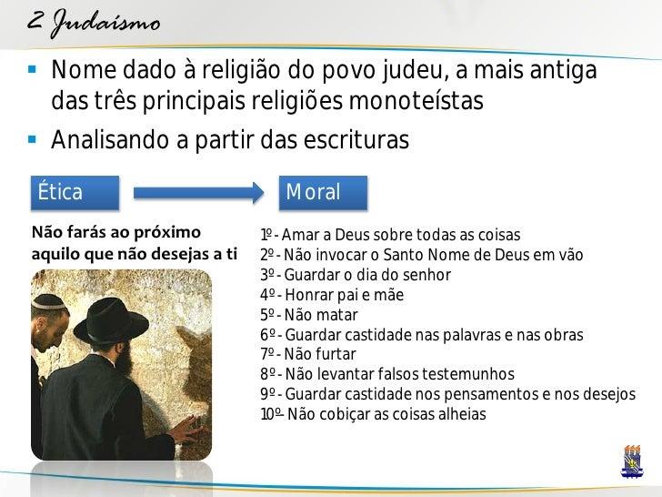2 Judaísmo  Nome dado à religião do povo judeu, a mais antiga   das três principais religiões monoteístas  Analisando a ...