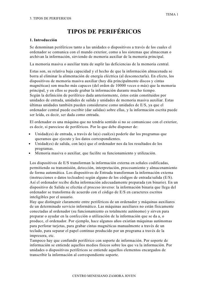 TEMA 1 3. TIPOS DE PERIFERICOS                          TIPOS DE PERIFÉRICOS 1. Introducción Se denominan periféricos tant...
