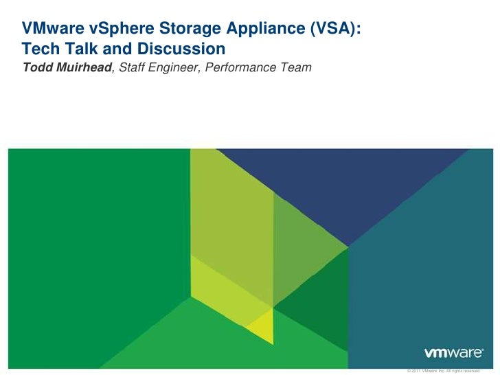 VMware vSphere Storage Appliance (VSA):Tech Talk and Discussion<br />Todd Muirhead, Staff Engineer, Performance Team<br />
