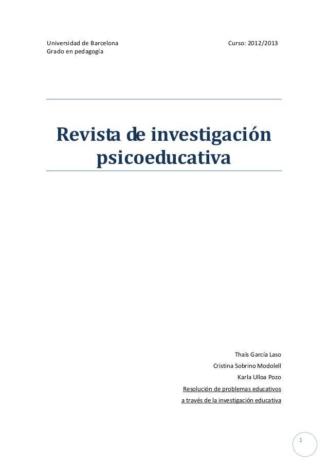 Universidad de Barcelona                    Curso: 2012/2013Grado en pedagogía   Revista de investigación       psicoeduca...