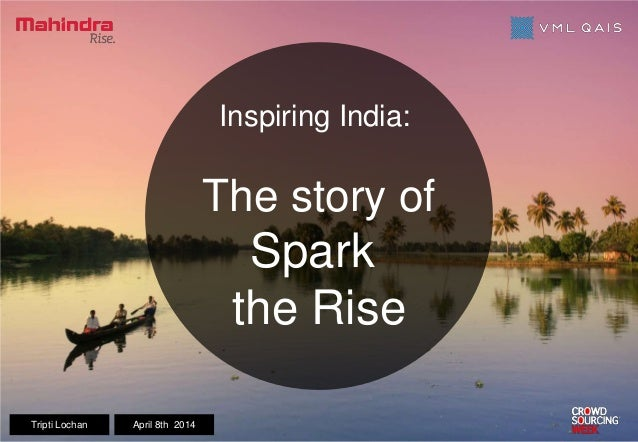 Inspiring India: The story of Spark the Rise Tripti Lochan April 8th 2014