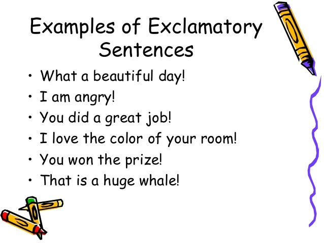 Examples of Exclamatory Sentences • What a beautiful day! • I am angry! • You did a great job! • I love the color of your ...