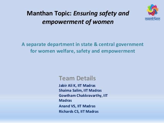 Manthan Topic: Ensuring safety and empowerment of women Team Details Jabir Ali K, IIT Madras Shaima Salim, IIT Madras Gowt...