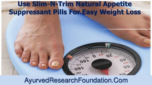 Use Slim-N-Trim Natural AppetiteSuppressant Pills For Easy Weight LossAyurvedResearchFoundation.Com