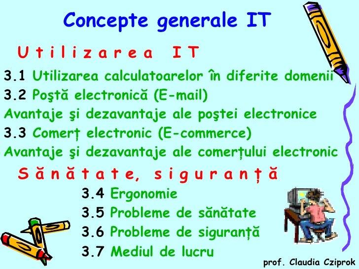 <ul><li>3.1   Utilizarea calculatoarelor în diferite domenii </li></ul><ul><li>3.2  P oştă electronică (E-mail) </li></ul>...
