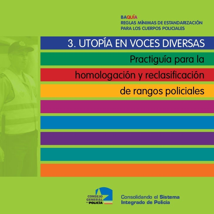 Baquía           Reglas mínimas de estandaRización           paRa los cueRpos policiales3. utopía EN voces diversas       ...