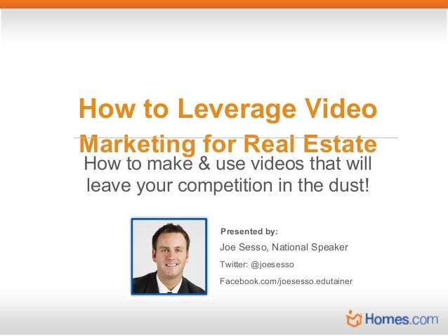 How to Leverage Video Marketing for Real Estate How to make & use videos that will leave your competition in the dust! Pre...