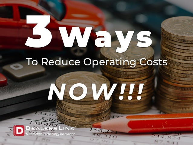 3 ways to reduce dealership costs