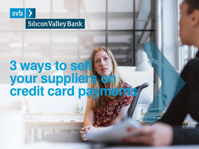 3 ways to sell your suppliers on credit card payments