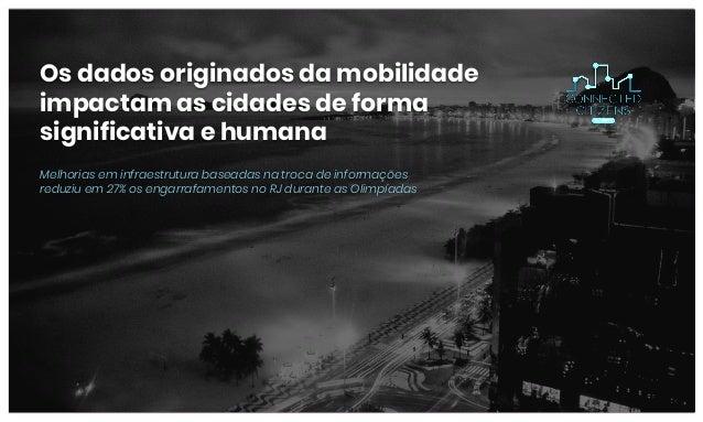 Os dados originados da mobilidade impactam as cidades de forma significativa e humana Melhorias em infraestrutura baseadas...