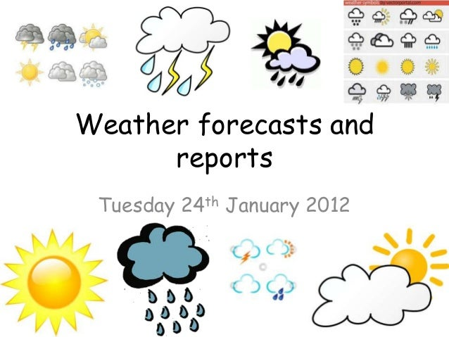 Weather forecasts and      reports Tuesday 24th January 2012