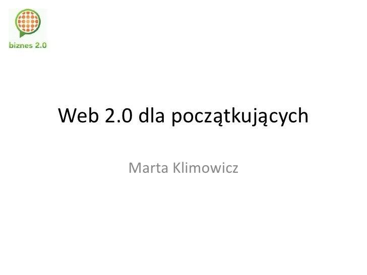 Web 2.0 dla początkujących         Marta Klimowicz
