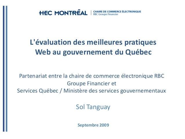 Lévaluation des meilleures pratiques      Web au gouvernement du Québec Partenariat entre la chaire de commerce électroniq...