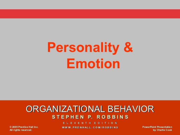 Personality &                               Emotion              ORGANIZATIONAL BEHAVIOR                            S T E ...