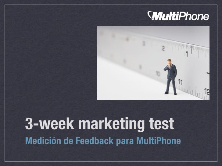 3-week marketing test Medición de Feedback para MultiPhone