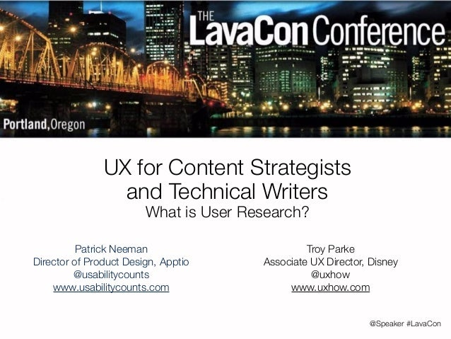 @Speaker #LavaCon  UX for Content Strategists  and Technical Writers  What is User Research?  Patrick Neeman  Director of ...