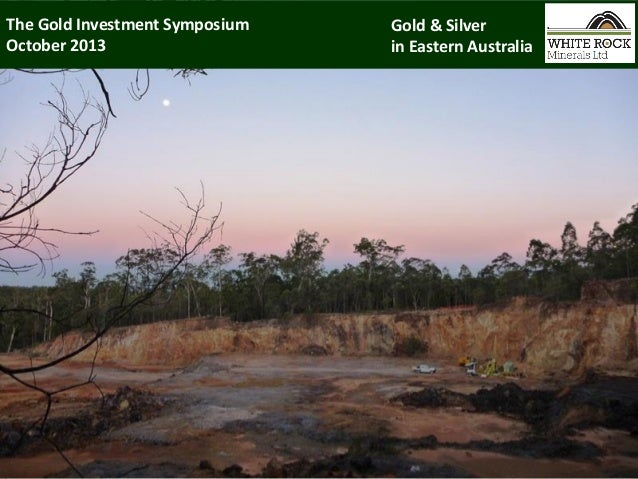 The Gold Investment Symposium October 2013  Gold & Silver in Eastern Australia