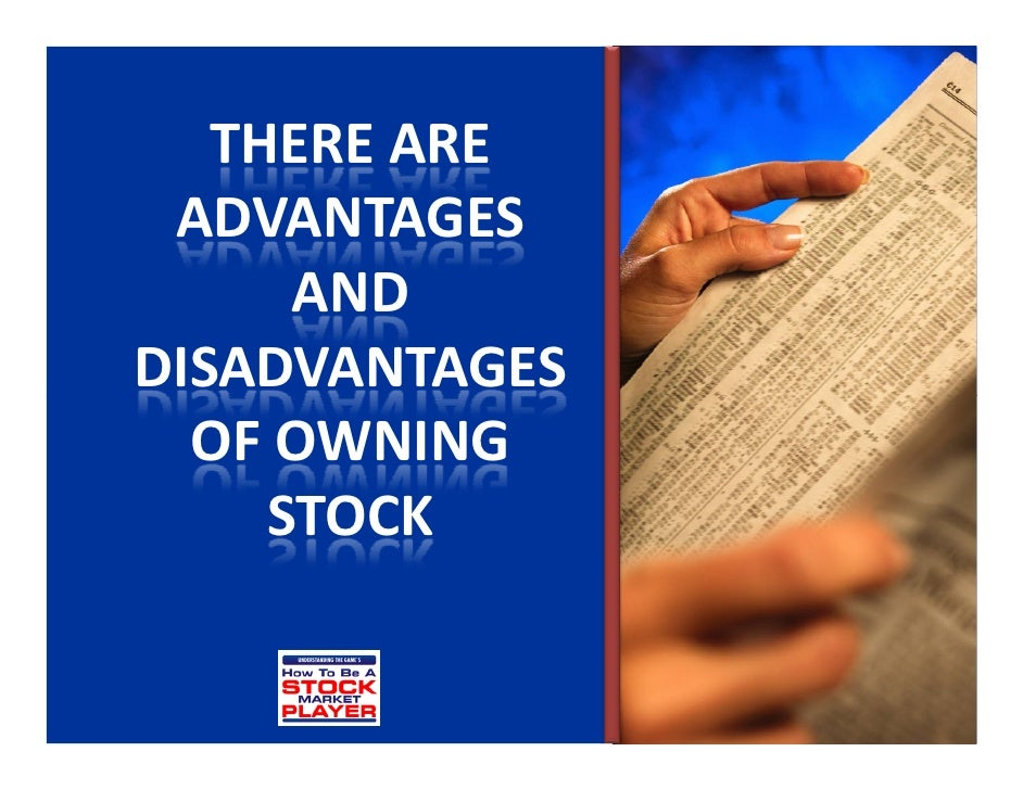 the advantages and disadvantages of putting your money in stocks and bonds Advantages of bonds (or lack thereof) mislead you both stocks and bonds have their pros and cons, and in this article we will explain the advantages of bonds and why you might want to include them and they are great vehicles for saving when you don't want to put your money at risk.