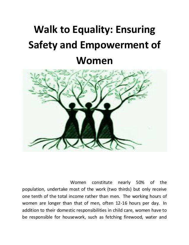Walk to Equality: Ensuring Safety and Empowerment of Women Women constitute nearly 50% of the population, undertake most o...