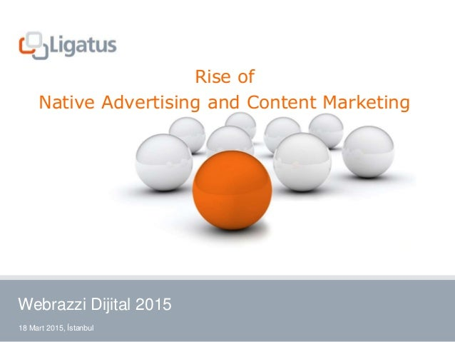 18 Mart 2015, İstanbul Rise of Native Advertising and Content Marketing Webrazzi Dijital 2015