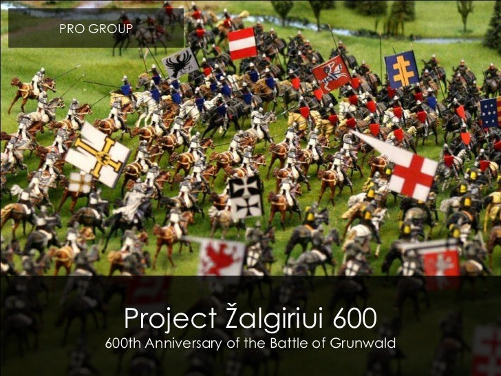 PRO GROUP<br />Project Žalgiriui 600<br />600th Anniversary of the Battle of Grunwald<br />