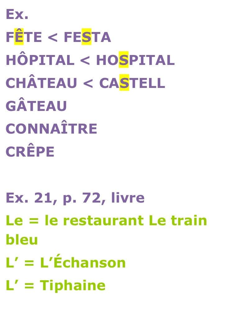 Ex.FÊTE < FESTAHÔPITAL < HOSPITALCHÂTEAU < CASTELLGÂTEAUCONNAÎTRECRÊPEEx. 21, p. 72, livreLe = le restaurant Le trainbleuL...