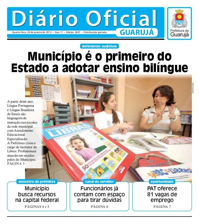 Diário Oficial   Quarta-feira, 30 de janeiro de 2013 • Ano 11 • Edição: 2691 • Distribuição gratuita                      ...