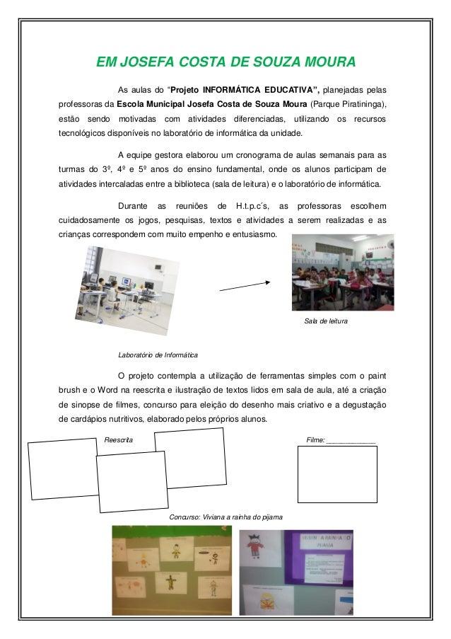 """EM JOSEFA COSTA DE SOUZA MOURA As aulas do """"Projeto INFORMÁTICA EDUCATIVA"""", planejadas pelas professoras da Escola Municip..."""