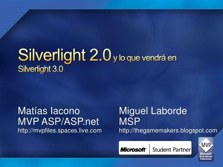 Matías Iacono                     Miguel Laborde MVP ASP/ASP.net                   MSP http://mvpfiles.spaces.live.com   h...