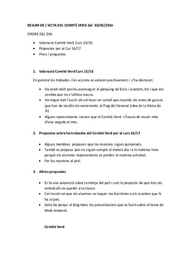 RESUM DE L'ACTA DEL COMITÈ VERD del 30/05/2016 ORDRE DEL DIA:  Valoració Comitè Verd Curs 15/16  Propostes per al Cur 16...