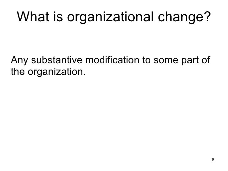 organizational change and innovation Introduction change is inevitable in the life of an organisation in today's business world, most of the organisations are facing a dynamic and.