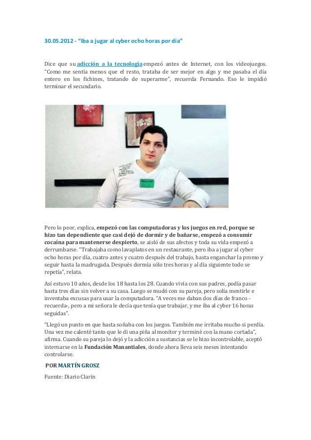 """30.05.2012 - """"Iba a jugar al cyber ocho horas por día""""Dice que su adicción a la tecnología empezó antes de Internet, con l..."""