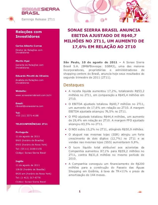 Earnings Release 2T11Relações com                       SONAE SIERRA BRASIL ANUNCIAInvestidores                         EB...