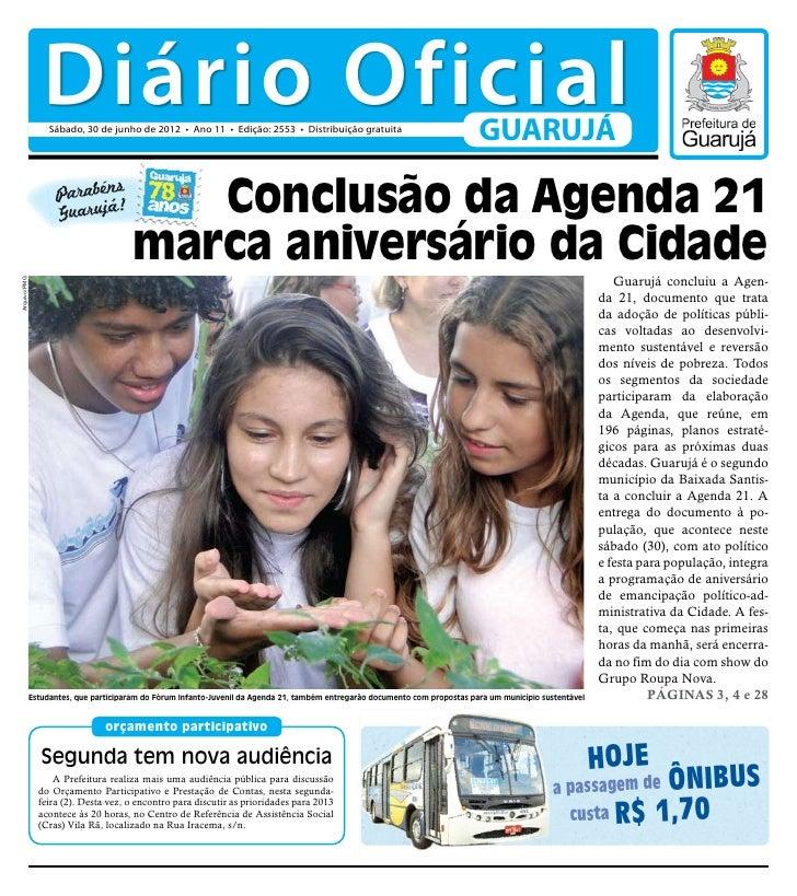 Diário Oficial                Sábado, 30 de junho de 2012 • Ano 11 • Edição: 2553 • Distribuição gratuita                 ...