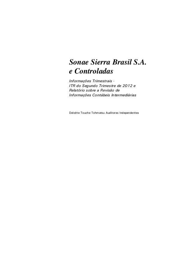 Sonae Sierra Brasil S.A.e ControladasInformações Trimestrais -ITR do Segundo Trimestre de 2012 eRelatório sobre a Revisão ...