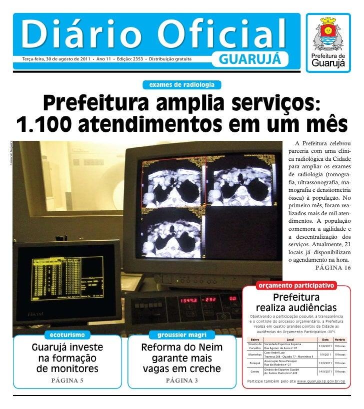 Diário Oficial                    Terça-feira, 30 de agosto de 2011 • Ano 11 • Edição: 2353 • Distribuição gratuita       ...