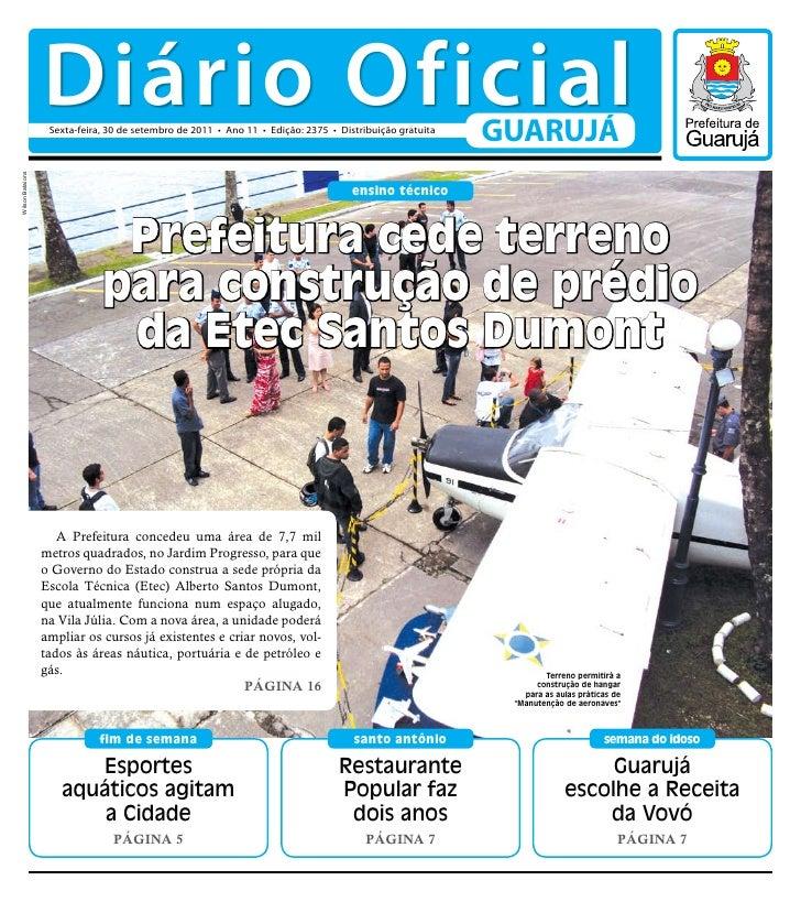 Diário Oficial                   Sexta-feira, 30 de setembro de 2011 • Ano 11 • Edição: 2375 • Distribuição gratuita      ...