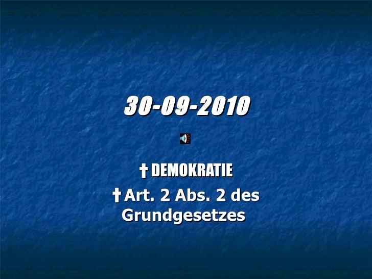 30-09-2010 †   DEMOKRATIE †   Art. 2 Abs. 2 des Grundgesetzes