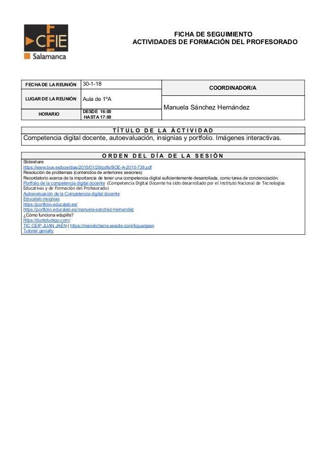 FICHA DE SEGUIMIENTO ACTIVIDADES DE FORMACIÓN DEL PROFESORADO FECHA DE LA REUNIÓN 30-1-18 COORDINADOR/A LUGAR DE LA REUNIÓ...